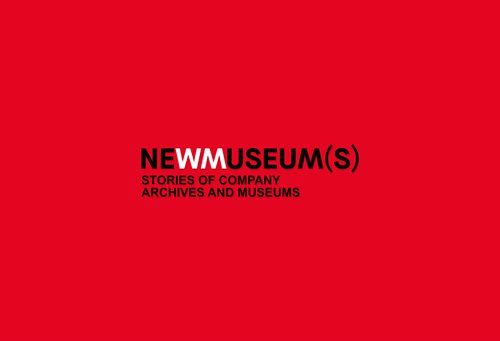 NEWMUSEUM(S). Stories of company, archives and museums